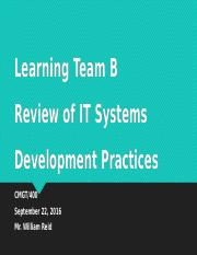 Learning Team B Review of IT Systems Development Practices Final Revision.pptx
