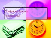Day 2, 3 & 4 The Market Process