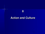 8. Action and Culture