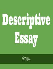 descriptive essaypdf   descriptive essay group  what is a  unformatted text preview descriptive essay group  what is a descriptive  essay   a genre of essay that asks the student to describe something   object