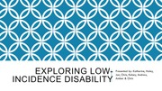 Exploring Low-Incidence Disability Group Powerpoint