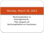Diapo 10- Technophobia  and management - 16  March 2015