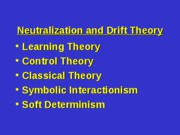 14 - Neutralization and Drift Theory
