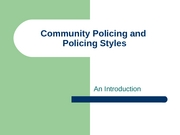 Lecture 15-Community Policing and Protection Styles
