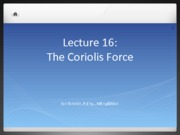 Lecture 16 The Coriolis Force(1)