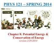 PHYS 121 Chapter 8 Conservation of Energy