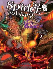 So I_m a Spider, So What_, Vol. 2 (light novel) (So I_m a Spider, So What_ (light novel)).pdf