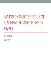 2 - Characteristics of U.S. Health Care Delivery PART II