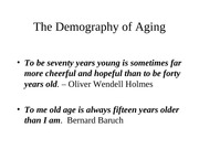 The Demography of Aging Spr 11
