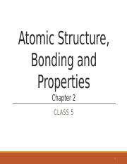 Class+5_Atomic+Structure+and+Bonding.pptx