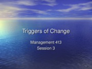Triggers of Change