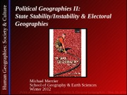 GEOG 1HA3-2012W-Lecture 21 - Political II - State Stability-Instability & Electoral Geographies