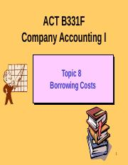 ACT B331F Topic 8 HKAS 23 Borrowing Cost 2015.pptx