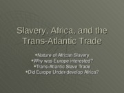 Slavery%2c%20Africa%2c%20and%20the%20Trans-Atlantic%20Trade