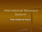 LEC VII - International Monetary System