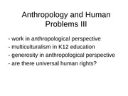 102-25C Anthropology and Human Problems III