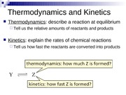 Chapter 5 part 2, thermodynamics and kinetics