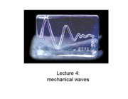 Lecture 4 - Mech. Waves (Ch. 13.1-13.3)