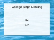 Health Powerpoint, Binge Drinking Final Project