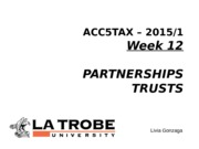 ACC5TAX S1 2015 Week 12 Partnerships and Trusts Livia LMS updated