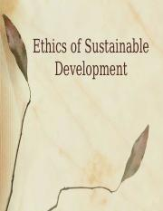 Lecture+7+-+Ethics+of+Sustainable+Development+_9+22+14_ (3).pptx