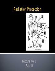 Lecture 1 part iii - Introduction of Radiation Protection (FILEminimizer).ppt