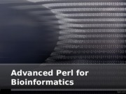 5 Advanced Perl for Bioinformatics