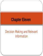 Chapter 11 - Decisionmaking and Relevant Information - Student.pptx