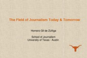 J321 C Class Presentation 1_The Field of Journalism Today & Tomorrow