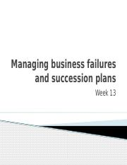 week 13 - Managing business failures and   succession plans.pptx