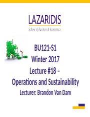 BU121 Winter 2017 - Lecture #18 - Operations - Sustainability - Student's Copy.ppt