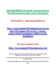 KELLER MGMT 570 Week 7 Course Project Final Managing Conflict in the Workplace.doc