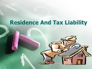 Residence And Tax Liability (Presentation)
