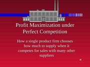 Lecture12--PROFITMAXIMIZATIONPERFECTCOMPETITION