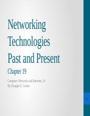 C19 Network Technologies Past and Present