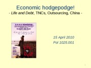 04-15-2010_Economic_hodgepodge-_Life_and_Debt_Corporations_Outsourcing_China_for_moodle (1)