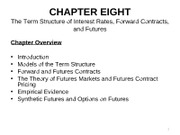 Chapter 8 Term Structure and Futures Slides 2011