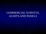 COMMERCIAL SURVEYS, AUDITS AND PANELS