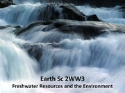 ES 2WW3 - Lecture 3 - Freshwater Resources and the Environment - A2L