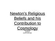 Newton's Religious Beliefs and his Contribution to Cosmology