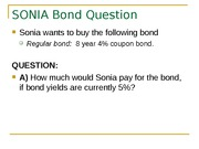 6.3 SONIA BOND QUESTION