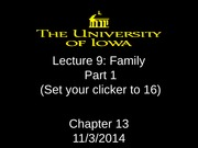 Lecture 9 - Family - Part 1