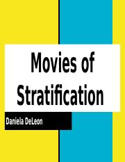 Movies of Stratification by Daniela DeLeon.pptx