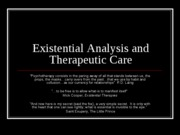 Existential Analysis and Therapeutic Care