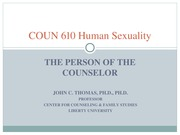 COUN 610 6 The Person of the Counselor 2013 STUDENT (1)