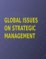 Global Issues in Strategic Mgt  ppt - GLOBAL ISSUES ON