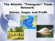 4209 Triangular Trade n Slaves