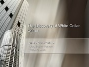 Fall 2011- Chapter 1 and Is White Collar Crime Crime