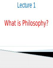 Lecture1-2 What is Philosophy.pptx
