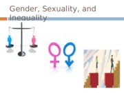 Week 12 Lecture Slides - Gender Sexuality and Inequality
